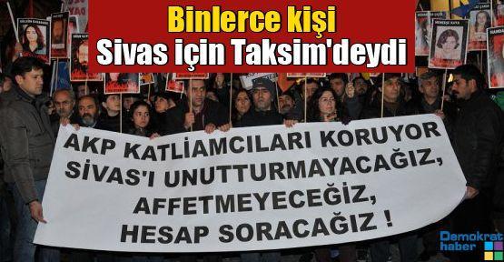 Binlerce kişi Sivas için Taksim'deydi