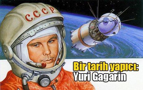 Bir tarih yapıcı: Yuri Gagarin