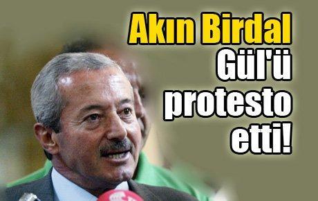 Birdal Gül'ü protesto etti
