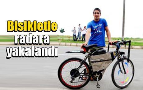 Bisikletle radara yakalandı