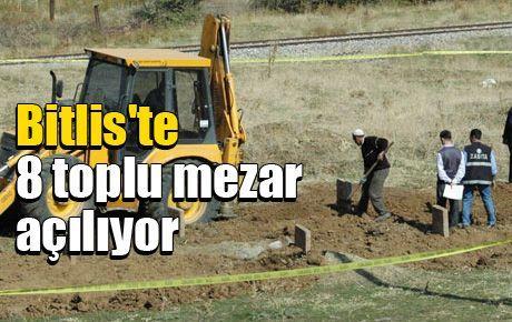Bitlis'te 8 toplu mezar açılıyor