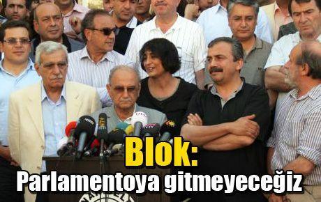 Blok vekilleri Meclis'e gitme konusunda kararını verdi