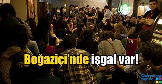 Boğaziçi Üniversitesi'nde işgal var