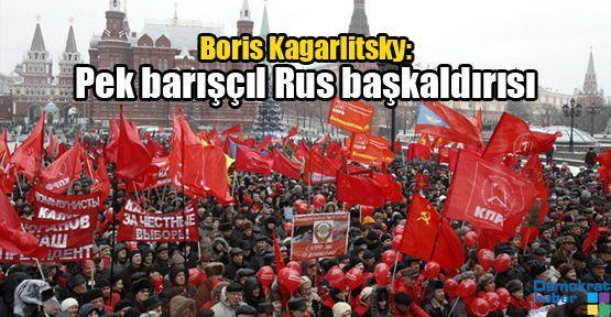 Boris Kagarlitsky: Pek barışçıl Rus başkaldırısı