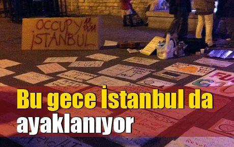 Bu gece İstanbul da ayaklanıyor
