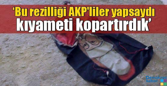 'Bu rezilliği AKP'liler yapsaydı kıyameti kopartırdık'