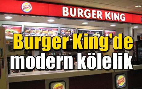 Burger King'de modern kölelik