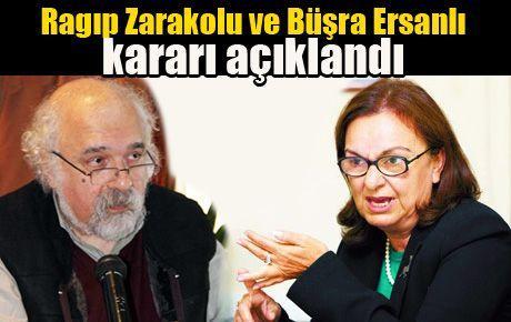 Büşra Ersanlı ve Ragıp Zarakolu kararı açıklandı