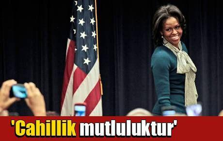 Michelle Obama: 'Cahillik mutluluktur'