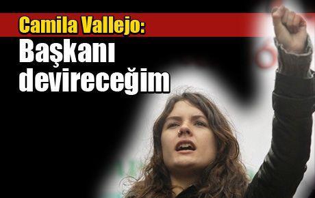 Camila Vallejo: Başkanı devireceğim