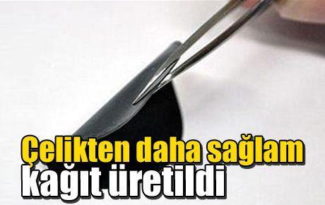 Çelikten daha sağlam kağıt üretildi