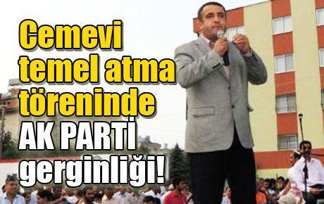 Cemevi temel atma töreninde AK PARTİ gerginliği!