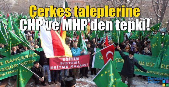 Çerkes taleplerine CHP ve MHP'den tepki!