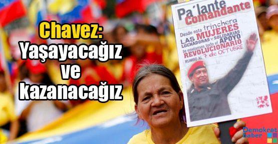Chavez: Yaşayacağız ve kazanacağız!