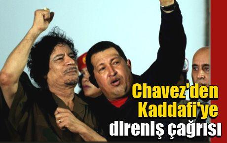 Chavez'den Kaddafi'ye direniş çağrısı