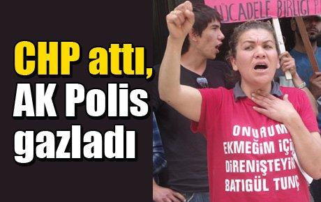 CHP attı, AK Polis gazladı