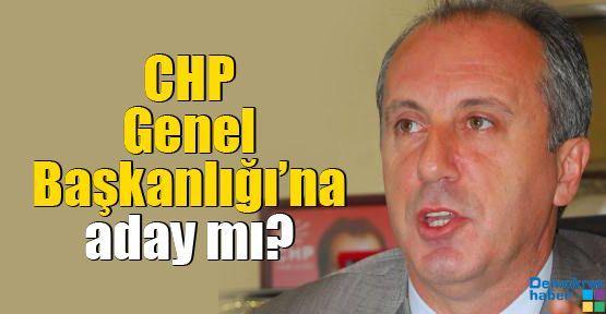 CHP Genel Başkanlığı'na aday mı?