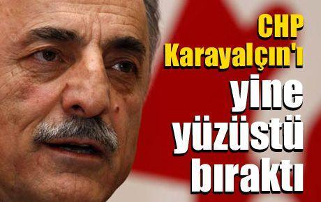 CHP Karayalçın'ı yine yüzüstü bıraktı