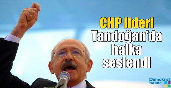CHP lideri Tandoğan'da halka seslendi