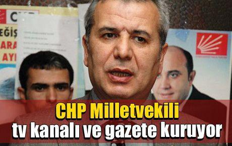 CHP Milletvekili tv kanalı ve gazete kuruyor