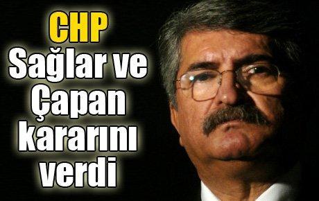CHP Sağlar ve Çapan kararını verdi