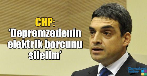 CHP'den 'depremzede Vanlının elektrik borcunu silelim' teklifi
