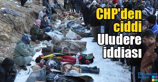 CHP'den ciddi Uludere iddiası