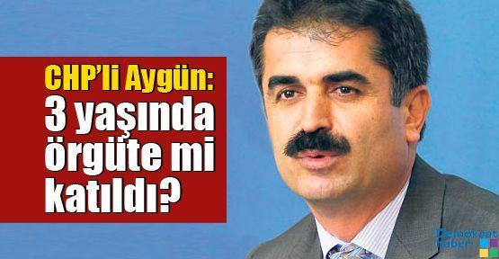 CHP'li Aygün: 3 yaşındaki çocuk örgüte mi katıldı?
