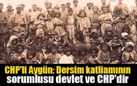 CHP'li Aygün: Dersim katliamının sorumlusu devlet ve CHP'dir