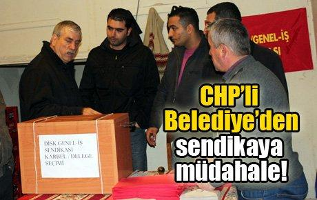 CHP'li Belediye'den sendikaya müdahale!