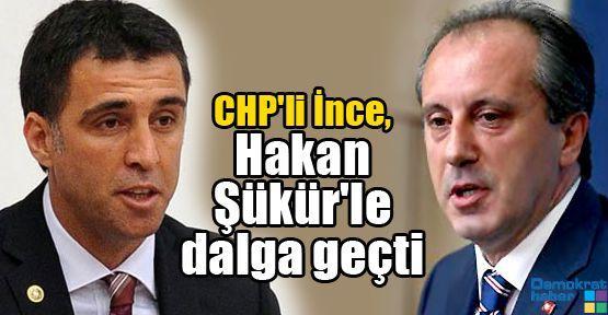 CHP'li İnce, Hakan Şükür'le dalga geçti