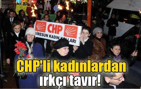 CHP'li kadınlardan ırkçı tavır!