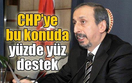 CHP'ye bu konuda yüzde yüz destek