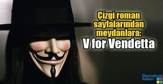 Çizgi roman sayfalarından meydanlara: V for Vendetta