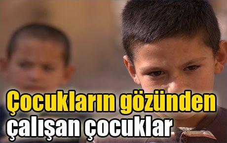 'Çocukların gözünden çalışan çocuklar'