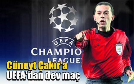 Cüneyt Çakır'a UEFA'dan dev maç