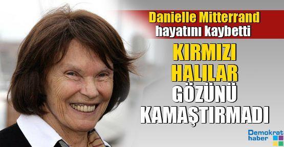 Danielle Mitterrand hayatını kaybetti