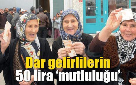 Dar gelirlilerin 50 lira 'mutluluğu'