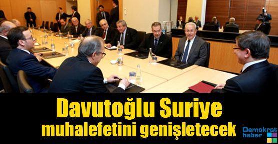 Davutoğlu Suriye muhalefetini genişletecek