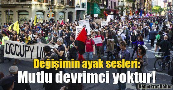 Değişimin ayak sesleri: Mutlu devrimci yoktur!