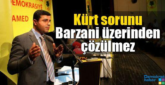 Demirtaş: Kürt sorunu Barzani üzerinden çözülmez