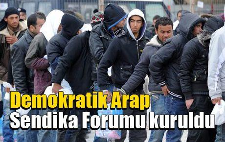 Demokratik Arap Sendika Forumu kuruldu