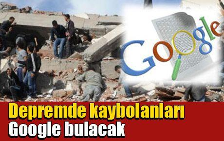 Depremde kaybolanları Google bulacak