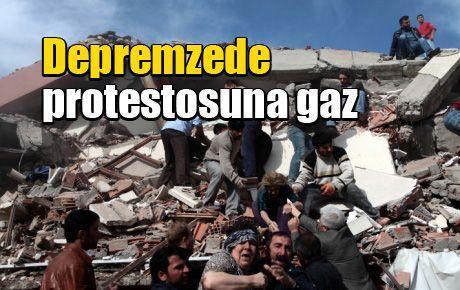 Depremzede protestosuna gaz