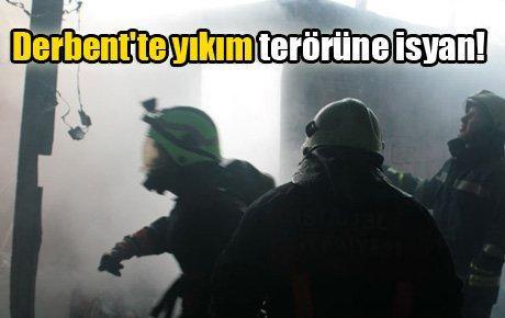 Derbent'te yıkım terörüne isyan!