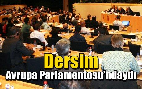 Dersim Avrupa Parlamentosu'ndaydı
