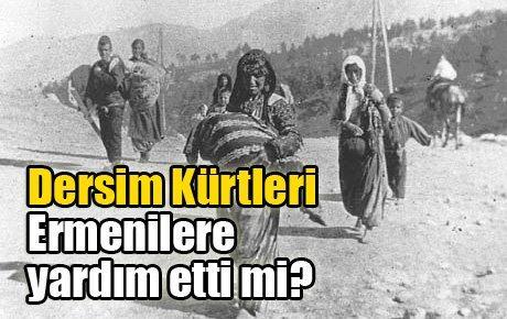 Dersim Kürtleri Ermenilere yardım etti mi?