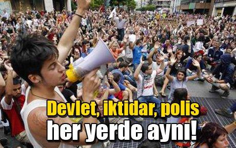 Devlet, iktidar, polis her yerde aynı!