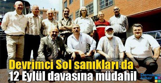 Devrimci Sol sanıkları da 12 Eylül davasına müdahil