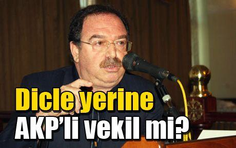 Dicle yerine AKP'li vekil mi?